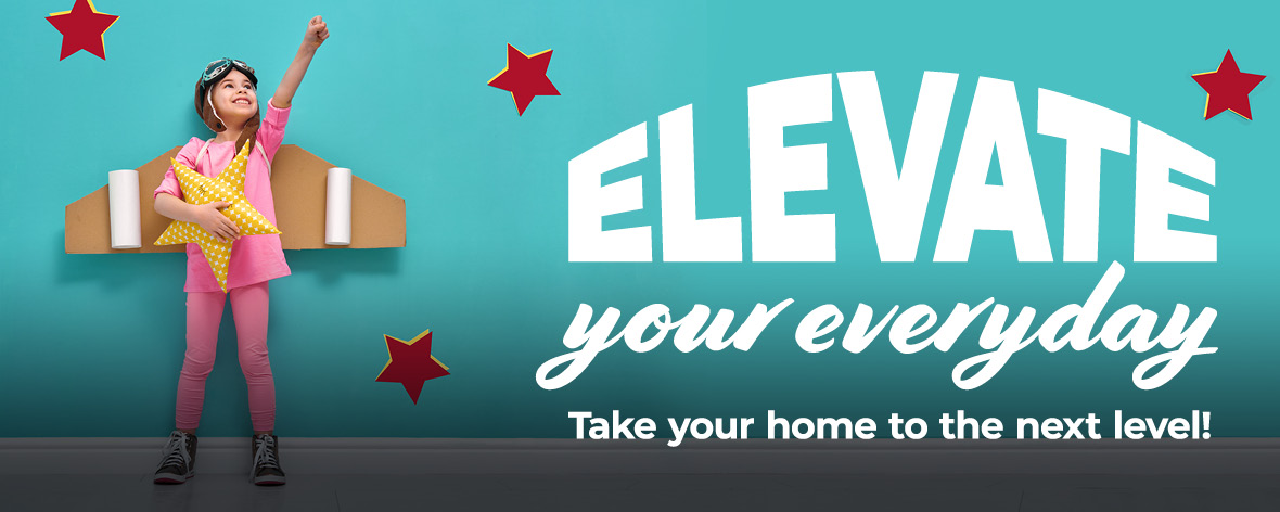 Elevate your everyday Promotion