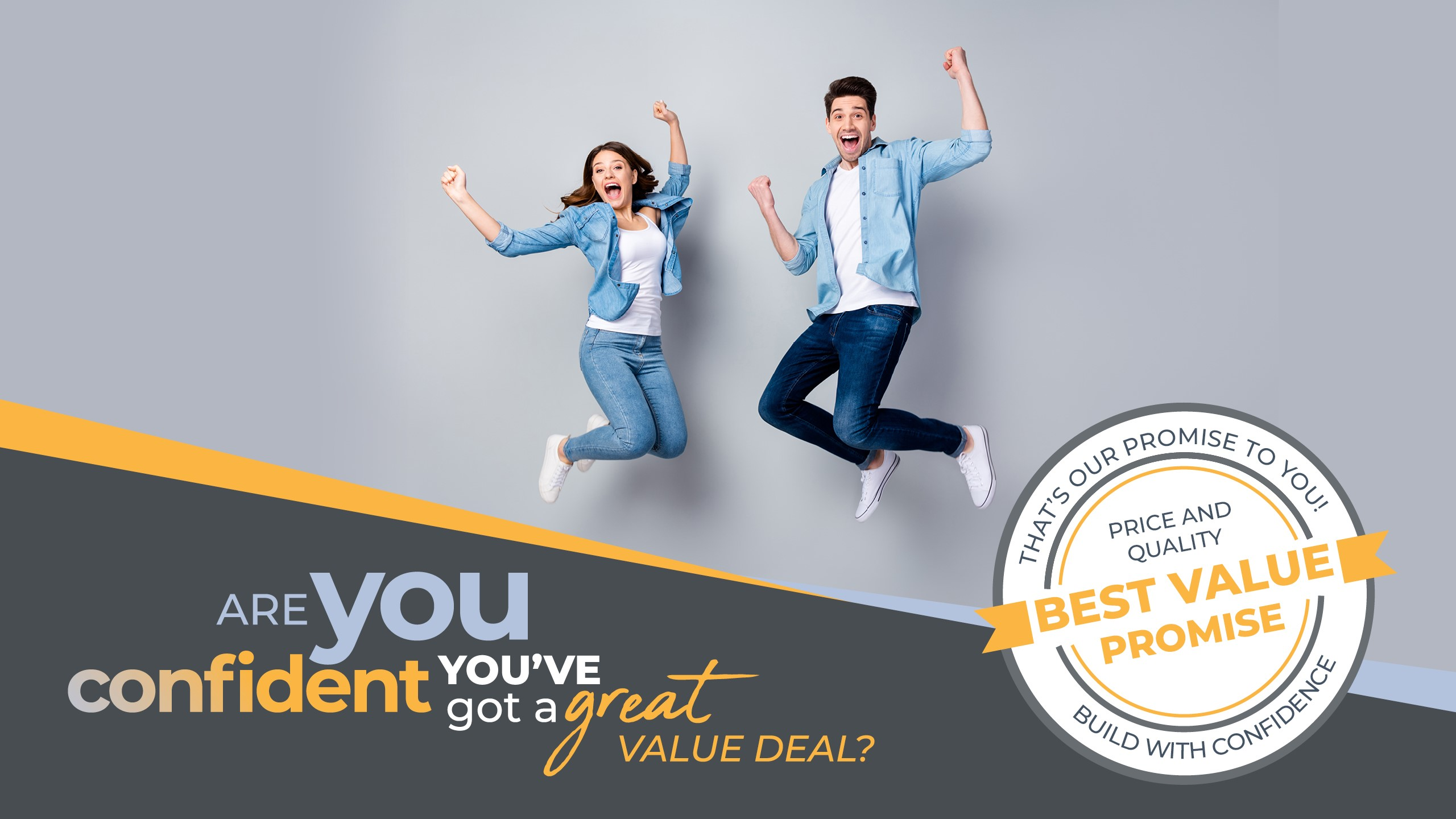 are you confident you've got a great value deal?